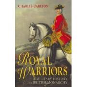 Royal Warriors by Charles Carlton