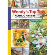 Wendy's Top Tips for Acrylic Artists by Wendy Jelbert