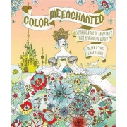 Color Me Enchanted: A Coloring Book of Fairy Tales from Around the World by Masha D'Yans