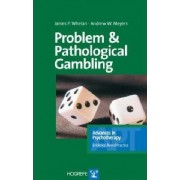 Problem and Pathological Gambling by James P. Whelan