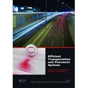Efficient Transportation and Pavement Systems: Characterization, Mechanisms, Simulation, and Modeling by Imad L. Al-Qadi