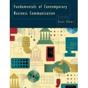Fundamentals of Contemporary Business Communication by Scot Ober