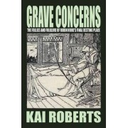 Grave Concerns by Kai Roberts