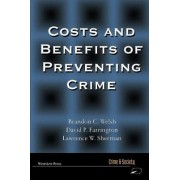 Costs and Benefits of Preventing Crime by Brandon Welsh