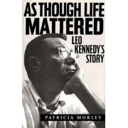As Though Life Mattered by Patricia Morley