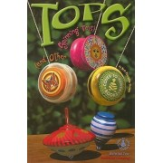 Tops (and Other Spinning Toys) by Beth Dvergsten Stevens