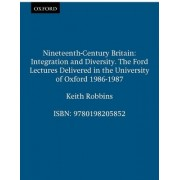 Nineteenth-century Britain by Vice-Chancellor Keith Robbins