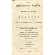 The Parliamentary Register, Or An Impartial Report Of The Debates That Have Occurred In The Two Houses Of Parliament, Vol. Iv