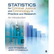 Statistics for Criminal Justice and Criminology in Practice and Research by Jack Fitzgerald