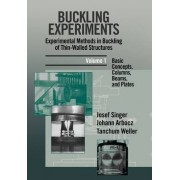 Buckling Experiments: Experimental Methods in Buckling of Thin-walled Structures - Basic Concepts, Columns, Beams and Plates v. 1 by J. Singer