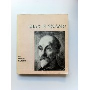 Max Elskamp : Une Étude Par Robert Guiette, Choix De Poèmes, Inédits, Bibliographie