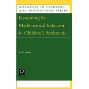 Reasoning by Mathematical Induction in Children's Arithmetic by Liane Smith