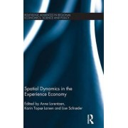 Spatial Dynamics of the Experience Economy by Anne Lorentzen