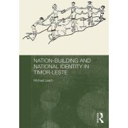 Nation-building and National Identity in Timor-Leste by Michael Leach