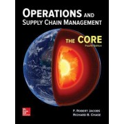 Operations and Supply Chain Management: The Core by F Robert Jacobs