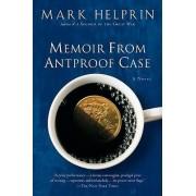 Memoir from Antproof Case by Mark Helprin