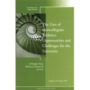 The Uses of Intercollegiate Athletics: Challenges and Opportunities by J. Douglas Toma
