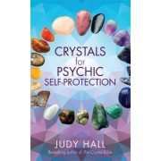 Crystals for Psychic Self-Protection by Judy H. Hall