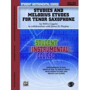 Student Instrumental Course Studies and Melodious Etudes for Tenor Saxophone by Willis Coggins