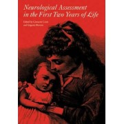 Neurological Assessment in the First Two Years of Life by Giovanni Cioni
