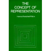 The Concept of Representation by Hanna Fenichel Pitkin