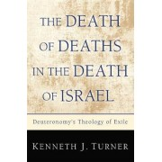 The Death of Deaths in the Death of Israel by Kenneth J. Turner
