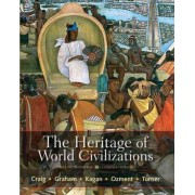The Heritage of World Civilizations: Combined volume by Albert M. Craig