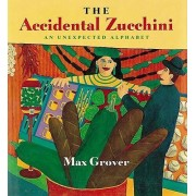 The Accidental Zucchini by Max Grover