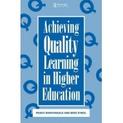 Achieving Quality Learning in Higher Education by Mike O'Neil