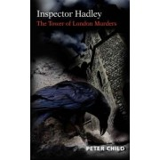 Inspector Hadley, the Tower of London Murders by Peter Child