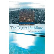 The Digital Sublime by Vincent Mosco