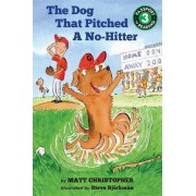 The Dog That Pitched a No-Hitter by Matt Christopher