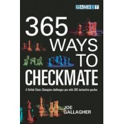 365 Ways to Checkmate by Joe Gallagher