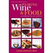 Pairing Wine and Food by L. J. Johnson-bell