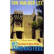 Reisverhaal Het Zandkasteel – Een thuis in West-Afrika   Tom van der Lee