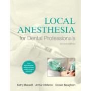Local Anesthesia for Dental Professionals by Kathy Bassett