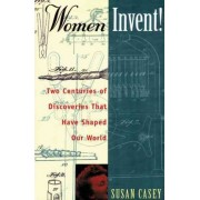 Women Invent by Susan Casey