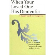When Your Loved One Has Dementia by Joy A. Glenner