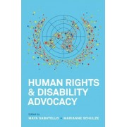 Human Rights and Disability Advocacy by Maya Sabatello