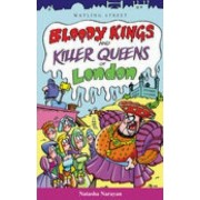 Bloody Kings and Killer Queens of London by Natasha Narayan