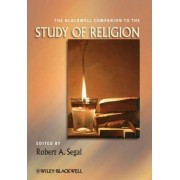 The Blackwell Companion to the Study of Religion by Robert A. Segal