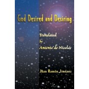 God Desired and Desiring by Juan Ramon Jimenez