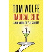 Radical Chic and Mau-Mauing the Flak Catchers by Tom Wolfe