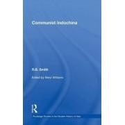 Communist Indochina by R. B. Smith