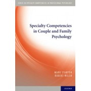 Specialty Competencies in Couple and Family Psychology by Mark Stanton