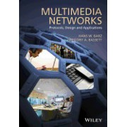 Multimedia Networks: Protocols, Design and Applications