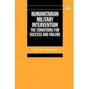 Humanitarian Military Intervention by Taylor B. Seybolt
