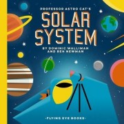 Professor Astro Cat's Solar System by Dominic Walliman