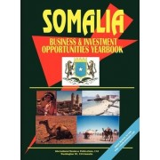 Somalia Business and Investment Opportunities Yearbook by USA International Business Publications