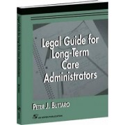 Legal Guide for Long-Term Care Administrators by Peter J. Buttaro